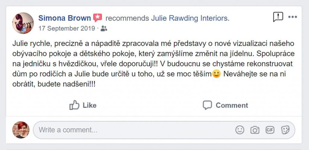Julie rychle, precizně a nápaditě zpracovala mé představy o nové vizualizaci našeho obývacího pokoje a dětského pokoje, který zamýšlíme změnit na jídelnu. Spolupráce na jedničku s hvězdičkou, vřele doporučuji!! V budoucnu se chystáme rekonstruovat dům po rodičích a Julie bude určitě u toho, už se moc těším. Neváhejte se na ni obrátit, budete nadšeni!!!