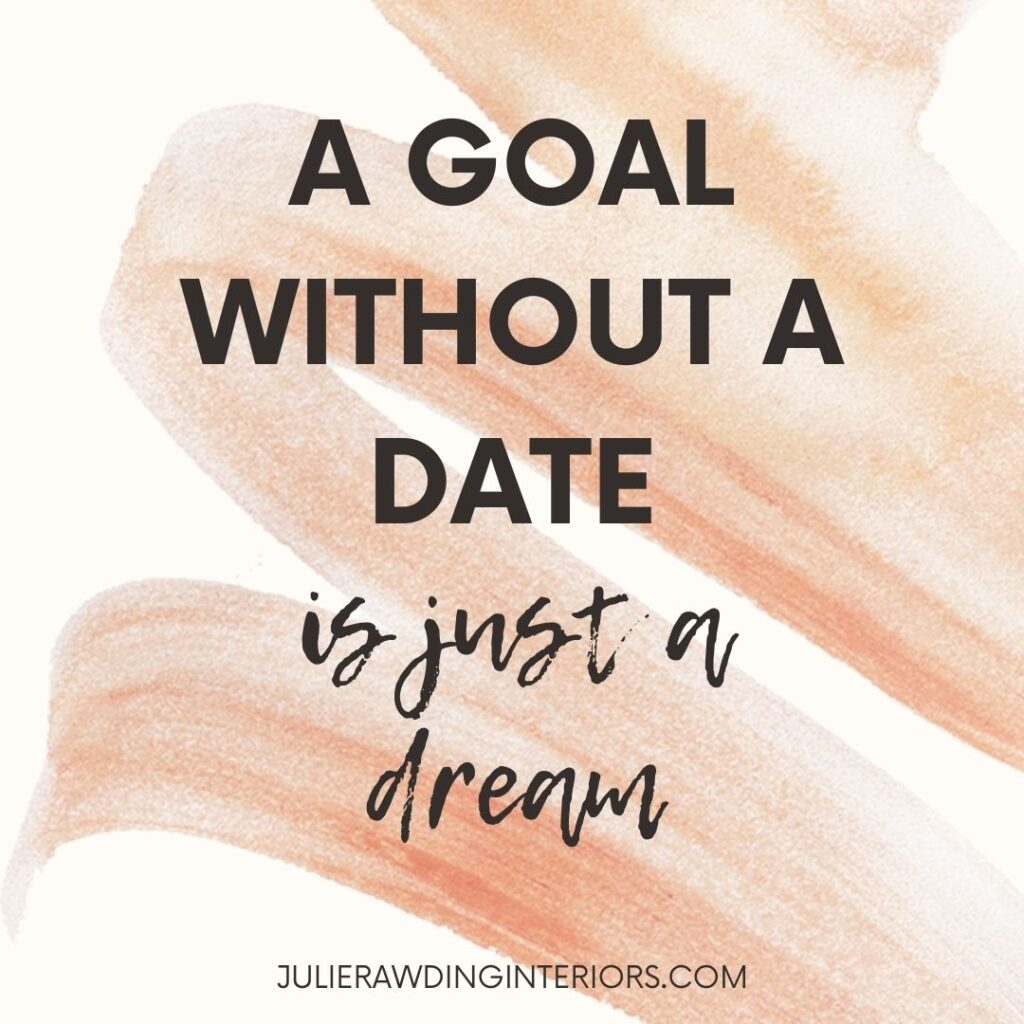 a goal without a date is just a dream