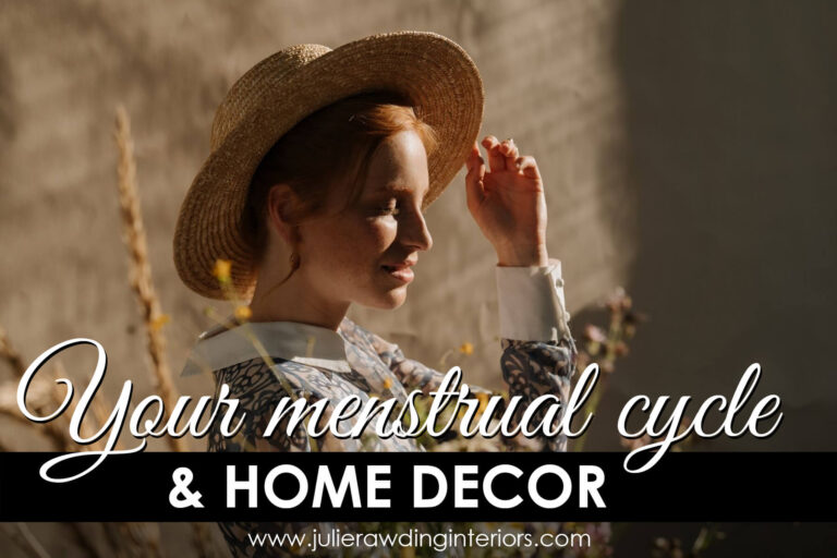 your menstrual cycle and home decor
