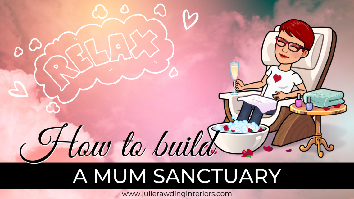 How to build a mum sanctuary Blog