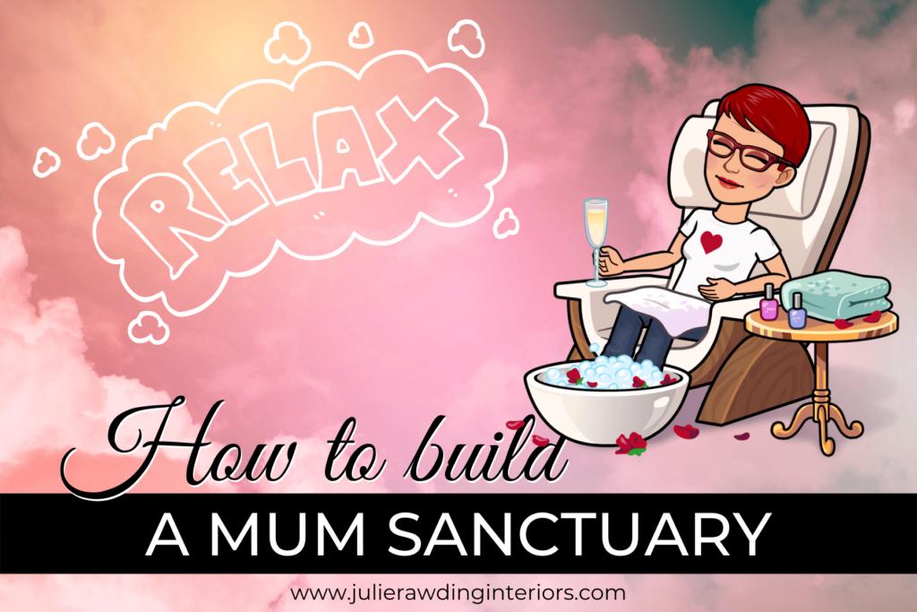 How to Build a Mum Sanctuary
